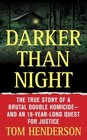 Darker than Night: The True Story of a Brutal Double Homicide--and an 18-Year-Long Quest for Justice