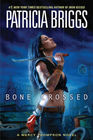 Bone Crossed (Mercy Thompson, Bk 4)