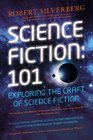 Science Fiction 101 Exploring the Craft of Science Fiction