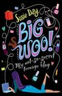 BIG WOO MY NOTSOSECRET TEENAGE BLOG
