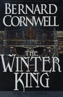 The Winter King (The Warlord Chronicles, Bk I)
