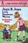 Junie B. Jones Loves Handsome Warren (Junie B. Jones, Bk 7)