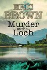 Murder at the Loch A traditional murder mystery set in 1950s Scotland