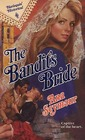 The Bandit's Bride (Harlequin Historical, No 116)
