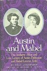 Austin and Mabel The Amherst Affair and Love Letters of Austin Dickinson and Mabel Loomis Todd