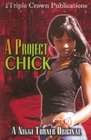 A Project Chick (Nikki Turner Original)