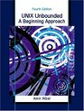 UNIX Unbounded: A Beginning Approach (4th Edition)
