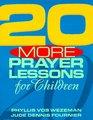 20 More Prayer Lessons for Children