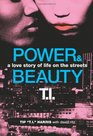 Power  Beauty A Love Story of Life on the Streets