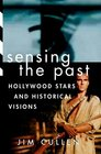 Sensing the Past Hollywood Stars and Historical Visions