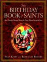 The Birthday Book of Saints  Your Powerful Personal Patrons for Every Blessed Day of the Year