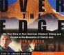 Over the Edge: The True Story of Four American Climbers' Kidnap and Escape in the Mountains of Central Asia (Audio CD) (Abridged)
