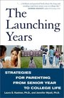 The Launching Years : Strategies for Parenting from Senior Year to College Life