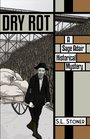Dry Rot: A Sage Adair Historical Mystery Series