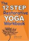 The 12 Step Restorative Yoga Workbook