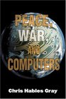 Peace War and Computers