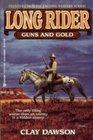 Guns and Gold (Long Rider, No 25)