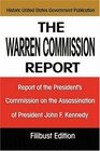 The Warren Commission Report Report of the President's Commission on the Assassination of President John F Kennedy