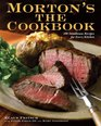 Morton's The Cookbook 100 Steakhouse Recipes for Every Kitchen