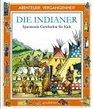 Abenteuer Vergangenheit Die Indianer Spannende Geschichte fr Kids