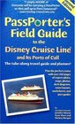 Passporter's Field Guide to the Disney Cruise Line and Its Ports of Call: The Take-Along Travel Guide and Planner (Passporter Field Guide to the Disney Cruise Line  Its Ports of Call)