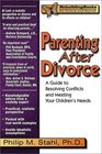 Parenting After Divorce: A Guide to Resolving Conflicts and Meeting Your Children's Needs (Rebuilding Books) (Rebuilding Books; For Divorce and Beyond)