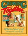 Growing Together: A Parent's Guide to Baby's First Year (Growing Family)