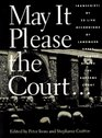 May It Please the Court 23 Live Recordings of Landmark Cases As Argued Before the Supreme Court Including the Actual Voices of the Attorneys and J