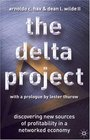 The Delta Project  Discovering New Sources of Profitability in a Networked Economy