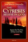 The Cypresses Believe in God: Spain on the Eve of Civil War