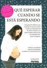 Que Esperar Cuando Se Espera/what to Expect When You Are Expecting