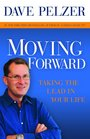 Moving Forward Taking the Lead in Your Life