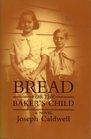 Bread for the Baker's Child