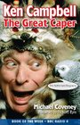 Ken Campbell The Great Caper by Michael Coveney