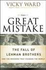 The Great Mistake: The Fall of Lehman Brothers and the Weekend That Changed the World