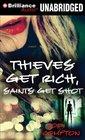 Thieves Get Rich Saints Get Shot