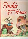 Pookie in Search of Home