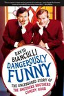 Dangerously Funny The Uncensored Story of 'The Smothers Brothers Comedy Hour'