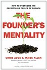 The Founder's Mentality How to Overcome the Predictable Crises of Growth
