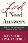 Lord I Need Answers A 28-Day Journey to Growing Stronger in Your Faith