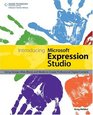 Introducing Microsoft Expression Studio Using Design Web Blend and Media to Create Professional Digital Content