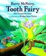 Harry McNairy Tooth Fairy