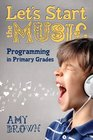 Let's Start the Music Programming for Primary Grades