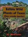 Edible Wild Plants of Texas (Non-woody Species)