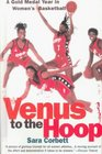 Venus to the Hoop A Gold-Medal Year in Women's Basketball