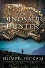 The Dinosaur Hunter A Novel