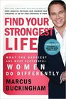 Find Your Strongest Life What the Happiest and Most Successful Women Do Differently