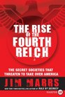 The Rise of the Fourth Reich : The Secret Societies That Threaten to Take Over America (Larger Print)