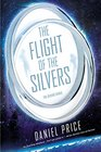 The Flight of the Silvers The Silvers Series