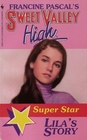 Lila's Story (Sweet Valley High Super Star, Bk 1)